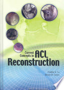 """""""Current Concepts in ACL Reconstruction"""" by Freddie H. Fu, Steven Cohen"""