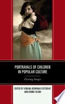 Portrayals Of Children In Popular Culture Book PDF