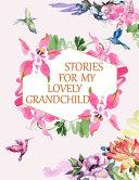 Stories for My Lovely Grandchild