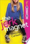 The Jerk Magnet  Life at Kingston High Book  1