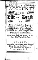 Pdf An Account of the Life and Death of Mr. Philip Henry, Minister of the Gospel near Whitchurch in Shropshire, etc. [By Matthew Henry.]