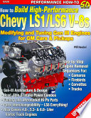 How to Build High-Performance Chevy LS1/LS6 V-8s  : Modifying and Tuning GenIII Engines for GM Cars and Pickups
