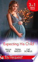 Expecting His Child The Pregnancy Plot Staking His Claim A Tricky Proposition Mills Boon By Request