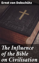 Pdf The Influence of the Bible on Civilisation
