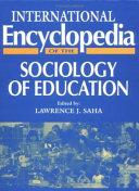 International Encyclopedia of the Sociology of Education