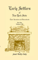 Early Settlers of New York State: Their Ancestors and Descendants, Volumes I-VI (PART I - i-iii)
