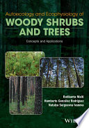 Autoecology and Ecophysiology of Woody Shrubs and Trees Book
