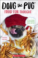 Doug the Pug  Food for Thought