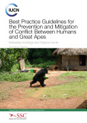Best Practice Guidelines for the Prevention and Mitigation of Conflict Between Humans and Great Apes