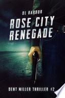 Rose City Renegade