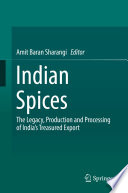 """Indian Spices: The Legacy, Production and Processing of India's Treasured Export"" by Amit Baran Sharangi"