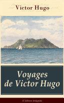 Voyages de Victor Hugo (L'édition intégrale)