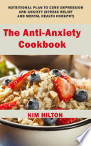 The Anti Anxiety Cookbook Book PDF