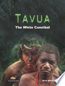 Tavua  the White Cannibal