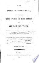 The Spirit of Christianity  Compared with the Spirit of the Times in Great Britain