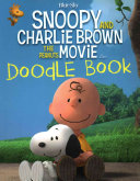 Snoopy and Charlie Brown  The Peanuts Movie Doodle Book