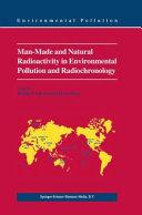Man-Made and Natural Radioactivity in Environmental Pollution and Radiochronology [Pdf/ePub] eBook