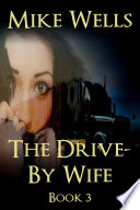 The Drive By Wife  Book 3  Book 1 Free