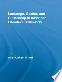 Language Gender And Citizenship In American Literature 1789 1919