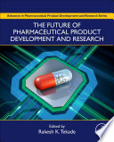 The Future of Pharmaceutical Product Development and Research Book