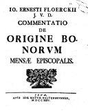 Io. Ernesti Floerckii ... commentatio de origine bonorum mensae episcopalis