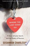 Where the Lost Dogs Go Book