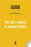 Guide to Jen Sincero's You Are a Badass at Making Money by Instaread