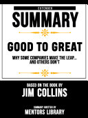 Extended Summary Of Good To Great: Why Some Companies Make The Leap...And Others Don't – Based On The Book By Jim Collins Pdf/ePub eBook