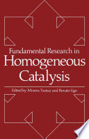 Fundamental Research in Homogeneous Catalysis