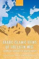 Arabic-Islamic Views of the Latin West