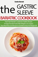 The Gastric Sleeve Bariatric Cookbook Book