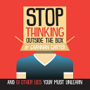 Stop Thinking Outside the Box