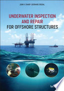 Underwater Inspection and Repair for Offshore Structures Book