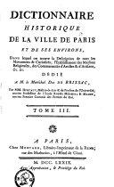 Dictionnaire historique de la ville Paris et de ses environs, dans lequel on trouve la description des monumens & curiosités [...]