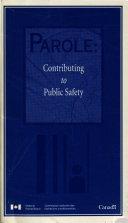 La libération conditionnelle : pour la sécurité du public