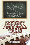 The Winner   S Guide to Drafting a Fantasy Football Team Book