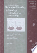 An Introduction to Mathematical Modeling in Physiology  Cell Biology  and Immunology Book