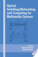 Optical Switching Networking and Computing for Multimedia Systems