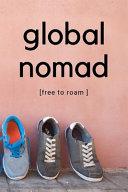 Global Nomad   Free to Roam