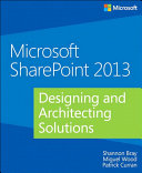 Microsoft SharePoint 2013 Designing and Architecting Solutions: ...