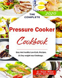 The Complete Pressure Cooker Cookbook 2020