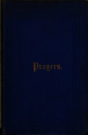 XXVIII. Prayers by a Prisoner of Hope. [By Georgina Isabella Russell.]