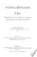 Science Revealed: a Poem, Descriptive of the Works of Creation and the Truth of Scripture Record