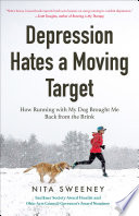 """Depression Hates a Moving Target: How Running With My Dog Brought Me Back From the Brink"" by Nita Sweeney"