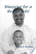 Blueprint for a Better Life
