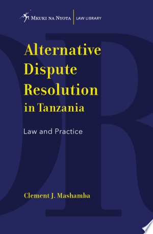 Download Alternative Dispute Resolution in Tanzania Free Books - Dlebooks.net