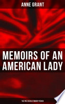Memoirs of an American Lady  The Pre Revolutionary Period