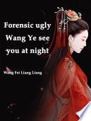 Forensic ugly  Wang Ye  see you at night Book PDF