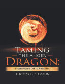 Taming the Anger Dragon  From Pissed Off to Peaceful