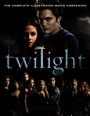 Twilight: The Complete Illustrated Movie Companion image